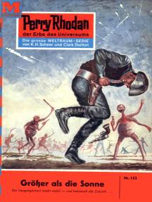 """Perry Rhodan 152: Größer als die Sonne...: Perry Rhodan-Zyklus """"Das Zweite Imperium"""""""