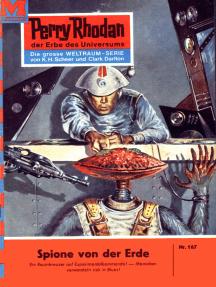 """Perry Rhodan 167: Spione von der Erde: Perry Rhodan-Zyklus """"Das Zweite Imperium"""""""