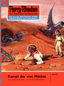"""Perry Rhodan 171: Kampf der vier Mächte: Perry Rhodan-Zyklus """"Das Zweite Imperium"""""""
