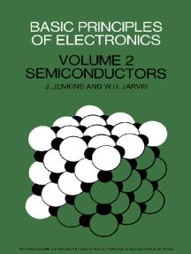 Basic Principles of Electronics: Volume 2: Semiconductors