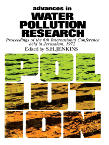 Advances in Water Pollution Research: Proceedings of the Sixth International Conference Held in Jerusalem, June 18–23 1972