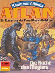 """Atlan 387: Die Rache des Magiers: Atlan-Zyklus """"König von Atlantis"""""""