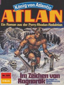 """Atlan 325: Im Zeichen von Ragnarök: Atlan-Zyklus """"König von Atlantis"""""""