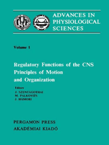 Regulatory Functions of the CNS Principles of Motion and Organization: Proceedings of the 28th International Congress of Physiological Sciences, Budapest, 1980