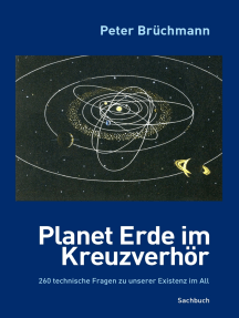 Planet Erde im Kreuzverhör: 260 technische Fragen zu unserer Existenz im All