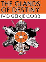 The Glands of Destiny