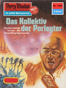 """Perry Rhodan 1099: Das Kollektiv der Porleyter: Perry Rhodan-Zyklus """"Die kosmische Hanse"""""""