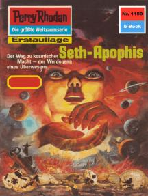 """Perry Rhodan 1159: Seth-Apophis: Perry Rhodan-Zyklus """"Die endlose Armada"""""""