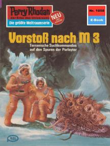 """Perry Rhodan 1058: Vorstoß nach M 3: Perry Rhodan-Zyklus """"Die kosmische Hanse"""""""