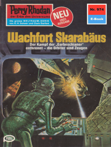 "Perry Rhodan 974: Wachfort SKARABÄUS: Perry Rhodan-Zyklus ""Die kosmischen Burgen"""