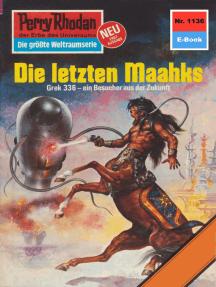 """Perry Rhodan 1136: Die letzten Maahks: Perry Rhodan-Zyklus """"Die endlose Armada"""""""