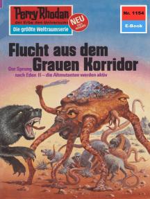 "Perry Rhodan 1154: Flucht aus dem Grauen Korridor: Perry Rhodan-Zyklus ""Die endlose Armada"""