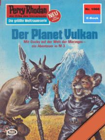 "Perry Rhodan 1060: Der Planet Vulkan: Perry Rhodan-Zyklus ""Die kosmische Hanse"""