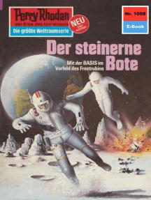 """Perry Rhodan 1098: Der steinerne Bote: Perry Rhodan-Zyklus """"Die kosmische Hanse"""""""