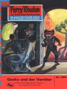 """Perry Rhodan 489: Gucky und der Verräter: Perry Rhodan-Zyklus """"Die Cappins"""""""