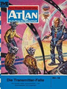 """Atlan 15: Die Transmitterfalle: Atlan-Zyklus """"Im Auftrag der Menschheit"""""""