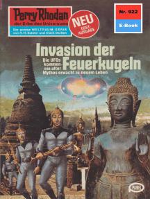 """Perry Rhodan 922: Invasion der Feuerkugeln: Perry Rhodan-Zyklus """"Die kosmischen Burgen"""""""