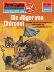 """Perry Rhodan 1001: Die Jäger von Chircool: Perry Rhodan-Zyklus """"Die kosmische Hanse"""""""