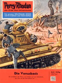 """Perry Rhodan 8: Die Venusbasis: Perry Rhodan-Zyklus """"Die Dritte Macht"""""""
