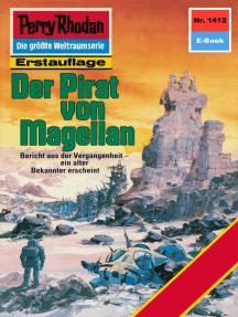 """Perry Rhodan 1412: Der Pirat von Magellan: Perry Rhodan-Zyklus """"Die Cantaro"""""""
