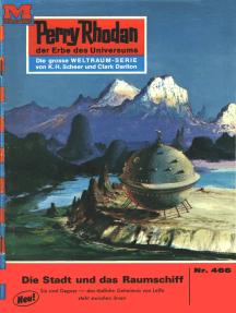 """Perry Rhodan 466: Die Stadt und das Raumschiff: Perry Rhodan-Zyklus """"Die Cappins"""""""