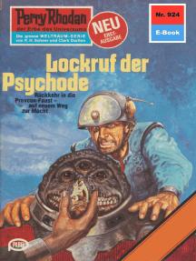"""Perry Rhodan 924: Lockruf der Psychode: Perry Rhodan-Zyklus """"Die kosmischen Burgen"""""""