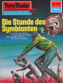"Perry Rhodan 572: Die Stunde des Symbionten: Perry Rhodan-Zyklus ""Die Altmutanten"""