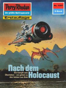 "Perry Rhodan 1357: Nach dem Holocaust: Perry Rhodan-Zyklus ""Tarkan"""