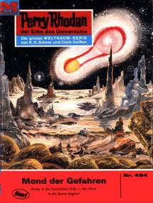 """Perry Rhodan 494: Der Mond der Gefahren: Perry Rhodan-Zyklus """"Die Cappins"""""""