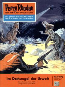 """Perry Rhodan 24: Im Dschungel der Urwelt: Perry Rhodan-Zyklus """"Die Dritte Macht"""""""