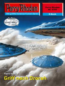 "Perry Rhodan 2352: Griff nach Drorah: Perry Rhodan-Zyklus ""Terranova"""