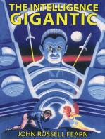 The Intelligence Gigantic