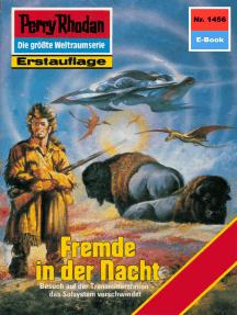 "Perry Rhodan 1456: Fremde in der Nacht: Perry Rhodan-Zyklus ""Die Cantaro"""