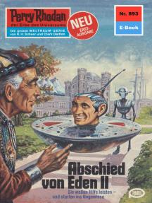 "Perry Rhodan 893: Abschied von Eden II: Perry Rhodan-Zyklus ""Pan-Thau-Ra"""