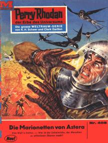 """Perry Rhodan 405: Die Marionetten von Astera: Perry Rhodan-Zyklus """"Die Cappins"""""""