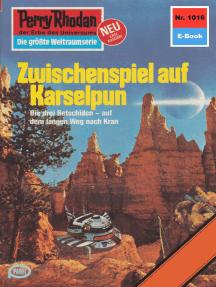 """Perry Rhodan 1016: Zwischenspiel auf Karselpun: Perry Rhodan-Zyklus """"Die kosmische Hanse"""""""