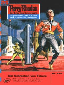 """Perry Rhodan 476: Der Schrecken von Takera: Perry Rhodan-Zyklus """"Die Cappins"""""""