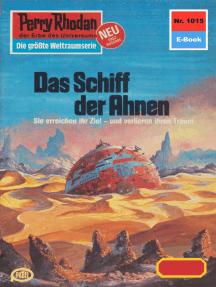 """Perry Rhodan 1015: Das Schiff der Ahnen: Perry Rhodan-Zyklus """"Die kosmische Hanse"""""""