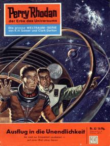 """Perry Rhodan 32: Ausflug in die Unendlichkeit: Perry Rhodan-Zyklus """"Die Dritte Macht"""""""