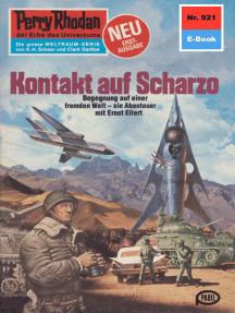 "Perry Rhodan 921: Kontakt auf Scharzo: Perry Rhodan-Zyklus ""Die kosmischen Burgen"""