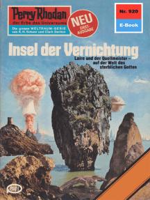 """Perry Rhodan 920: Insel der Vernichtung: Perry Rhodan-Zyklus """"Die kosmischen Burgen"""""""