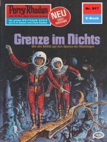 """Perry Rhodan 917: Grenze im Nichts: Perry Rhodan-Zyklus """"Die kosmischen Burgen"""""""