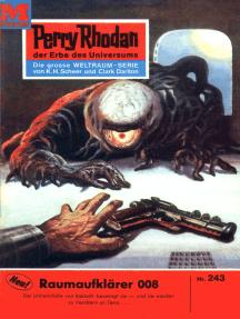 """Perry Rhodan 243: Raumaufklärer 008: Perry Rhodan-Zyklus """"Die Meister der Insel"""""""