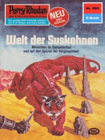 "Perry Rhodan 886: Welt der Suskohnen: Perry Rhodan-Zyklus ""Pan-Thau-Ra"""