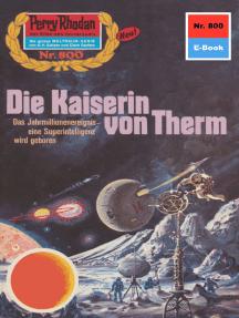 "Perry Rhodan 800: Die Kaiserin von Therm: Perry Rhodan-Zyklus ""Bardioc"""