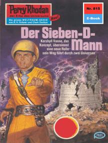 """Perry Rhodan 815: Der Sieben-D-Mann: Perry Rhodan-Zyklus """"Bardioc"""""""