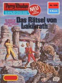 """Perry Rhodan 939: Das Rätsel von Lakikrath: Perry Rhodan-Zyklus """"Die kosmischen Burgen"""""""