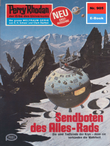 """Perry Rhodan 905: Sendboten des Alles-Rads: Perry Rhodan-Zyklus """"Die kosmischen Burgen"""""""
