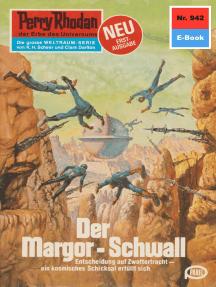 """Perry Rhodan 942: Der Margor-Schwall: Perry Rhodan-Zyklus """"Die kosmischen Burgen"""""""