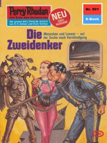 """Perry Rhodan 901: Die Zweidenker: Perry Rhodan-Zyklus """"Die kosmischen Burgen"""""""